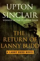 The Return of Lanny Budd ebook by Upton Sinclair