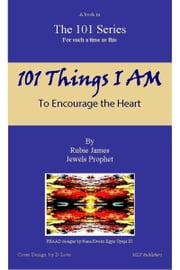 101 Things I AM ebook by Jewels Prophet