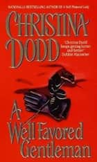 A Well Favored Gentleman ebook by Christina Dodd