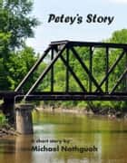 Petey's Story ebook by Michael Nothguoh