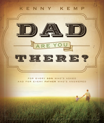 Dad, Are You There? ebook by Kenny Kemp