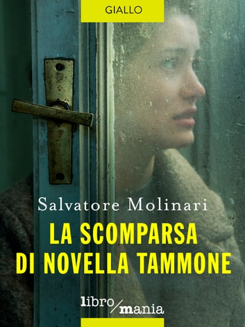 La scomparsa di Novella Tammone ebook by Salvatore Molinari