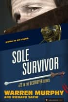 Sole Survivor - The Destroyer #72 ebook by Warren Murphy, Richard Sapir