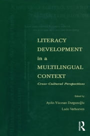 Literacy Development in A Multilingual Context - Cross-cultural Perspectives ebook by Aydin Y. Durgunoglu,Ludo Verhoeven