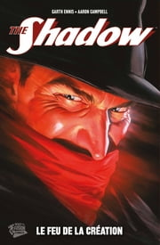 The shadow T01 - Le feu de la création ebook by Garth Ennis,Aaron Campbell