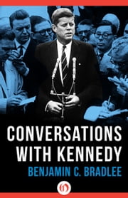 Conversations with Kennedy ebook by Benjamin C. Bradlee