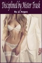 Disciplined by Mister Trask ebook by JJ Argus