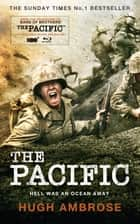 The Pacific (The Official HBO/Sky TV Tie-In) ebook by Hugh Ambrose