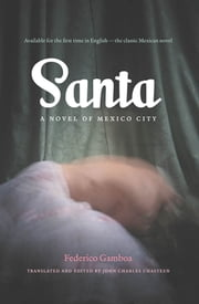 Santa - A Novel of Mexico City ebook by Federico Gamboa