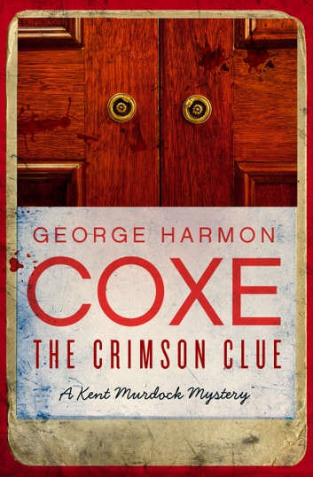 The Crimson Clue ebook by George Harmon Coxe