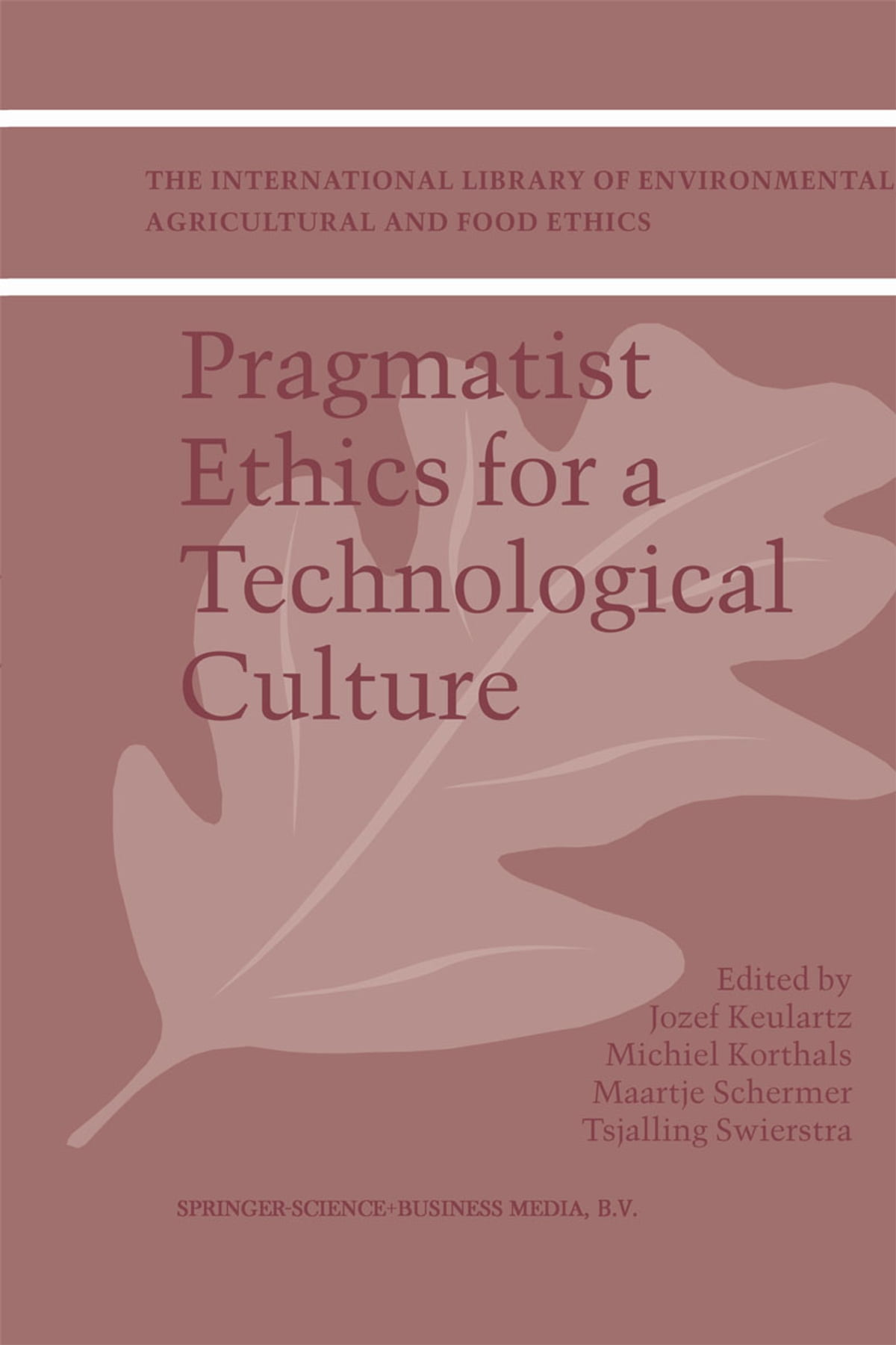 Pragmatist ethics for a technological culture ebook by pragmatist ethics for a technological culture ebook by 9789401003018 rakuten kobo fandeluxe Image collections