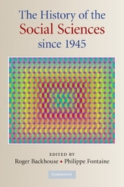 The History of the Social Sciences since 1945 ebook by Roger E. Backhouse,Philippe Fontaine