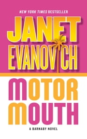 Motor Mouth - A Barnaby Novel ebook by Janet Evanovich