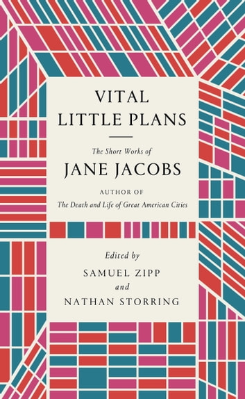 Vital Little Plans - The Short Works of Jane Jacobs ebook by Jane Jacobs