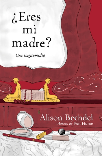 ¿Eres mi madre? eBook by Alison Bechdel