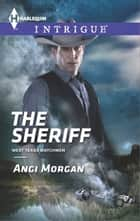 The Sheriff ebook by Angi Morgan