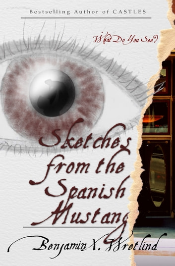 Sketches from the Spanish Mustang ebook by Benjamin X. Wretlind