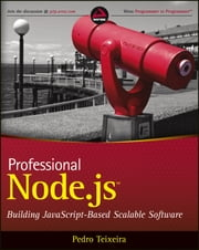 Professional Node.js - Building Javascript Based Scalable Software ebook by Pedro Teixeira