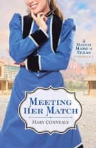 Meeting Her Match ebook by Mary Connealy