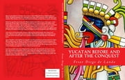 Yucatan Before and After the Conquest ebook by Friar Diego de Landa, William Gates