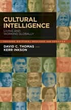 Cultural Intelligence ebook by David C. Thomas,Kerr C. Inkson