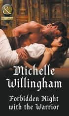 Forbidden Night With The Warrior (Mills & Boon Historical) (Warriors of the Night, Book 1) ebook by