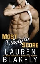 Most Likely To Score ebook by Lauren Blakely