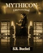 Mythicon ebook by S.R. Buckel