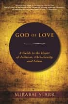 God of Love ebook by Mirabai Starr