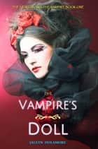 The Vampire's Doll ebook by Jaclyn Dolamore