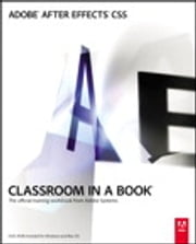 Adobe After Effects CS5 Classroom in a Book ebook by Adobe Creative Team