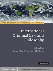 International Criminal Law and Philosophy ebook by Larry May,Zachary Hoskins