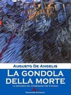 La gondola della morte ebook by Augusto De Angelis