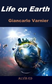 Life on Earth ebook by Giancarlo Varnier