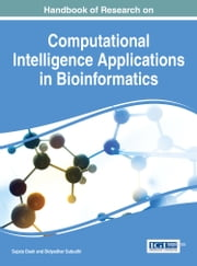 Handbook of Research on Computational Intelligence Applications in Bioinformatics ebook by