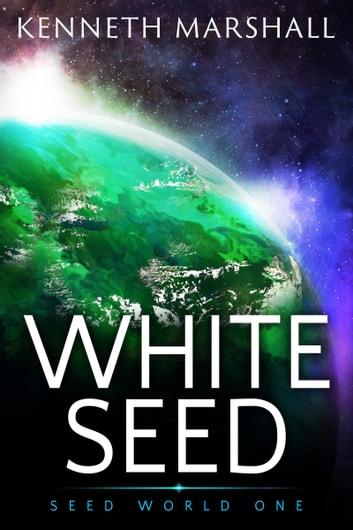 White Seed ebook by Kenneth Marshall