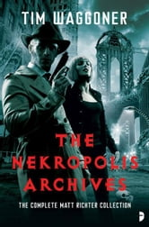 The Nekropolis Archives ebook by Tim Waggoner