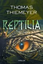 Reptilia ebook by Thomas Thiemeyer