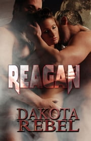 Reagan - Baine Family Series, Book Two ebook by Dakota Rebel
