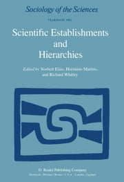 Scientific Establishments and Hierarchies ebook by N. Elias,H. Martins,Richard P. Whitley