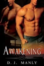 Awakening ebook by D.J. Manly
