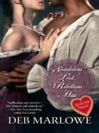 Scandalous Lord, Rebellious Miss ebook by Deb Marlowe