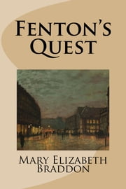 Fenton's Quest ebook by Mary Elizabeth Braddon