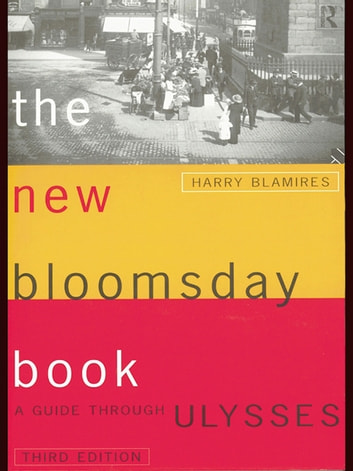 The New Bloomsday Book - A Guide Through Ulysses ebook by Harry Blamires