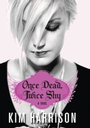 Once Dead, Twice Shy ebook by Kim Harrison
