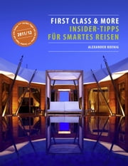 First Class & More - Insider-Tipps für smartes Reisen ebook by Alexander Koenig