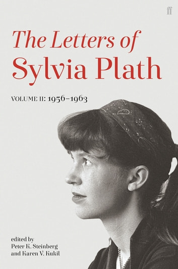 Letters of Sylvia Plath Volume II - 1956 – 1963 ebook by Sylvia Plath