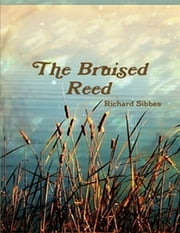 The Bruised Reed ebook by Richard Sibbes