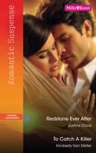 Redstone Ever After/To Catch A Killer ebook by Justine Davis, Kimberly Van Meter