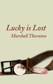 Lucky is Lost ebook by Marshall Thornton